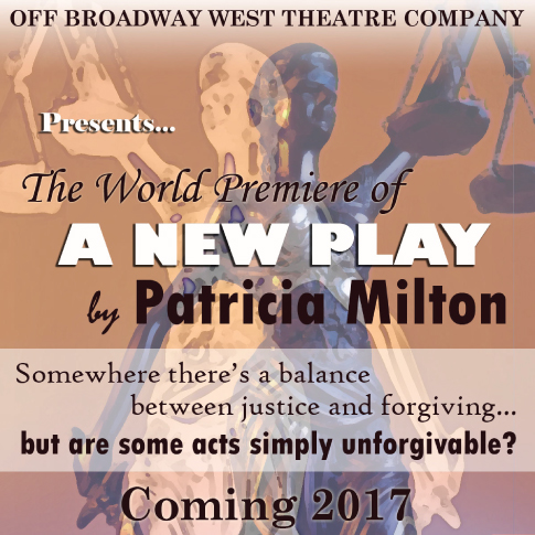 Off Broadway West Presents,A New Play By Patricia Milton